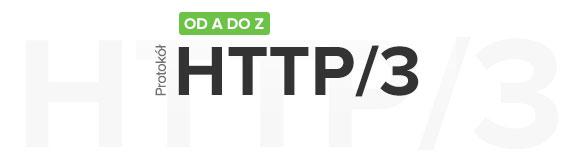 Protokół HTTP3 od A do Z