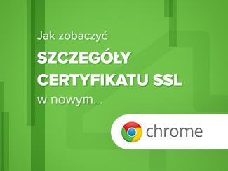 Szczegóły certyfikatu SSL w Chrome 56 - jak je zobaczyć?